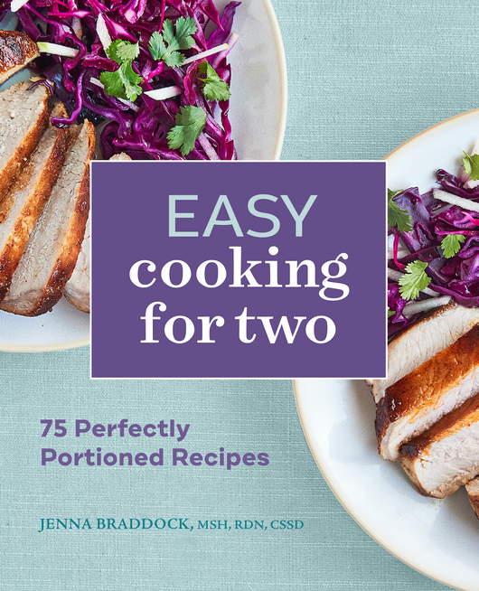 Easy Cooking for Two: 75 Perfectly Portioned Recipes