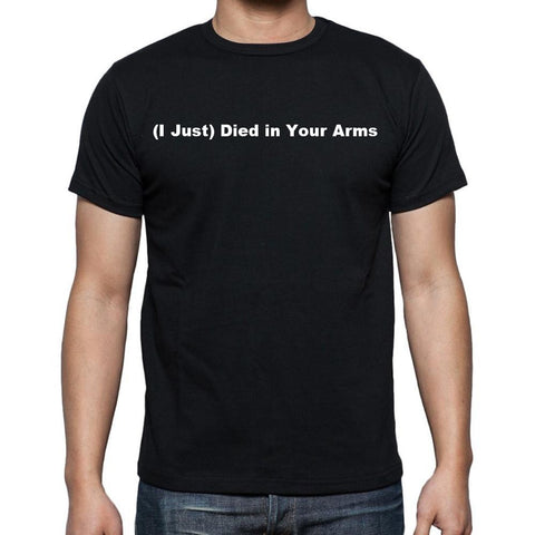 (I Just) Died in Your Arms Men's Short Sleeve Rounded Neck T-shirt