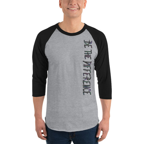 Be The Difference 3/4 sleeve raglan shirt