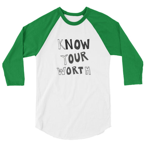 Know Your Worth 3/4 sleeve raglan shirt