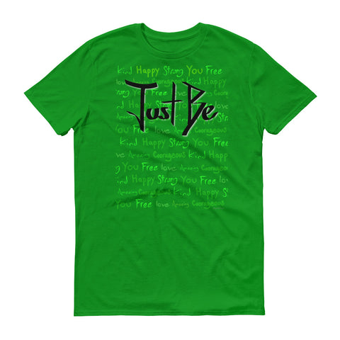 Just Be Short sleeve t-shirt
