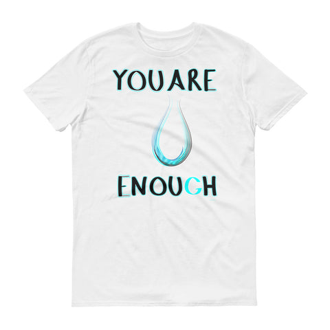 You Are Enough Short-Sleeve T-Shirt