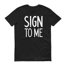 Sign to Me