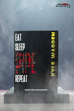 EAT SLEEP PIPE REPEAT - by Kyle Warren