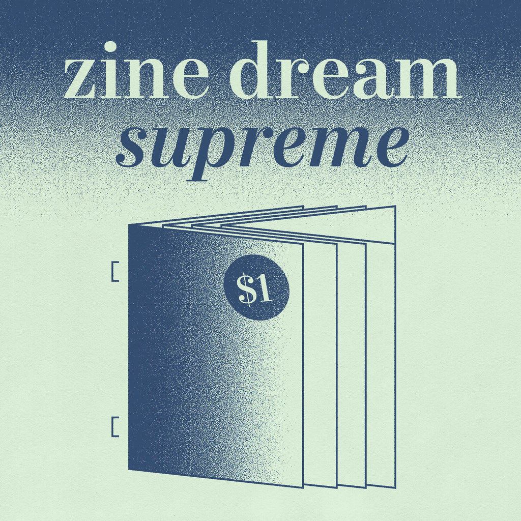 1 Color $1 Zine Dream Supreme - Risolve Studio Risograph