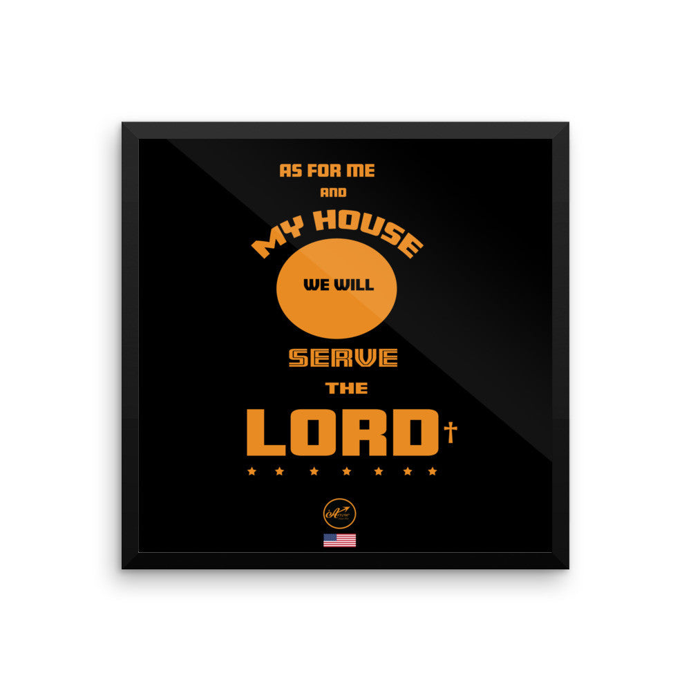 "Framed photo paper poster - ""..As For Me and My House We Will Serve The LORD"""