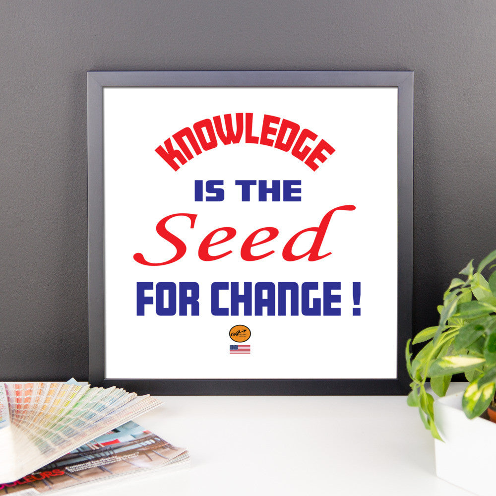 Framed photo paper poster - Knowledge is the Seed for Change !