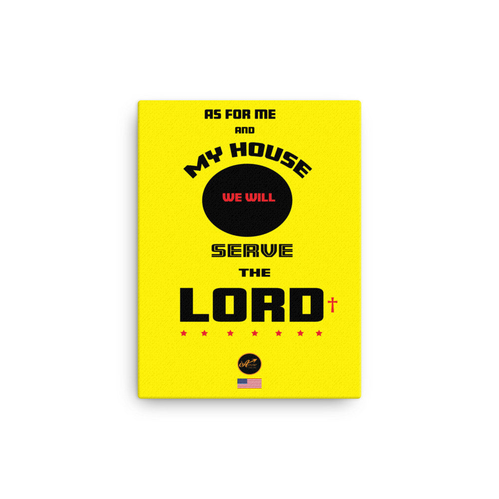 Canvas - As for Me and My House We Will Serve the LORD