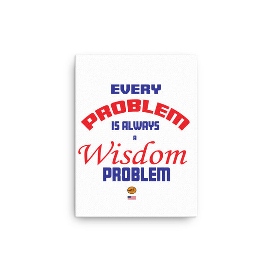 Canvas - Every Problem is Always a Wisdom Problem