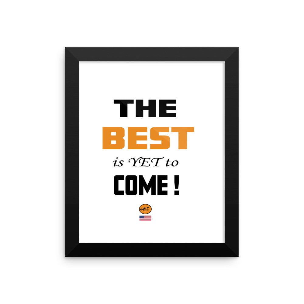 Framed photo paper poster - The Best is Yet to Come !