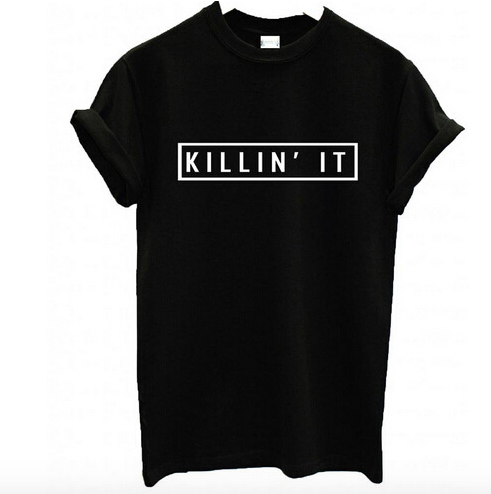 Killin' It T-Shirt