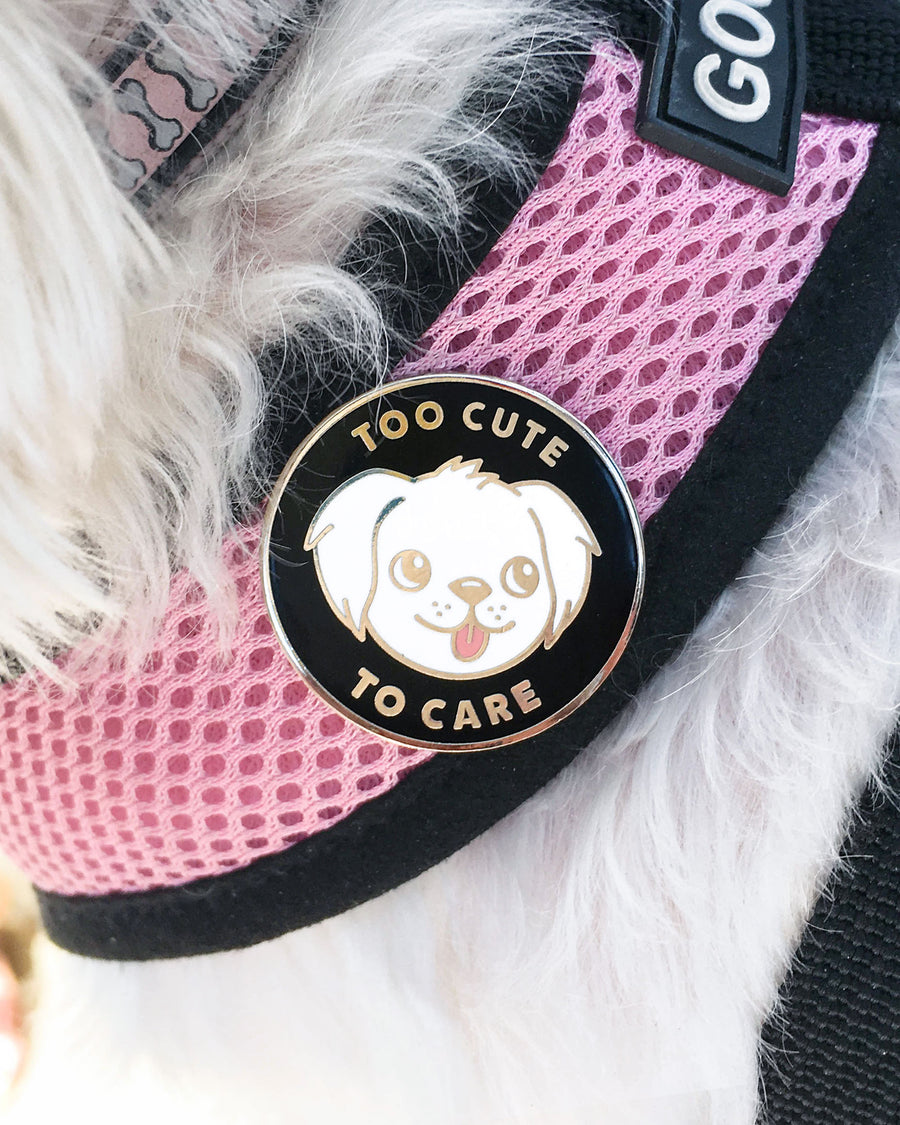 Too Cute To Care Enamel Pin