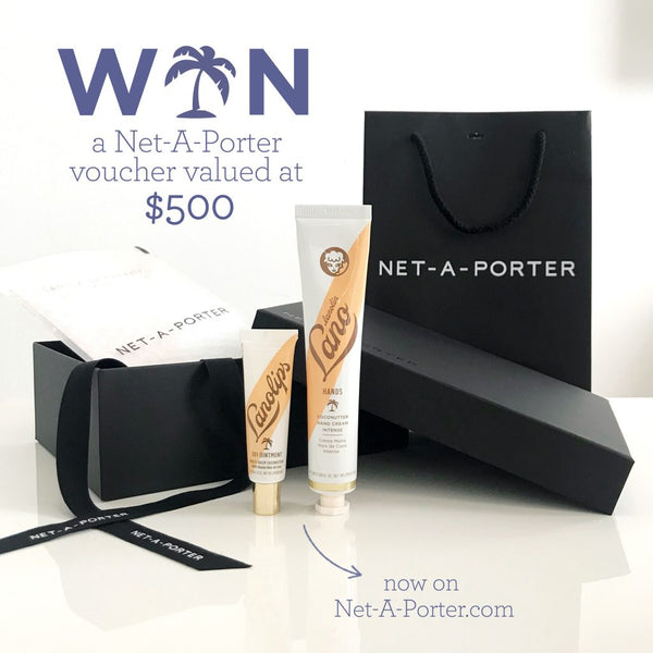 WIN A NET-A-PORTER VOUCHER VALUED AT $500USD THANKS TO LANOLIPS