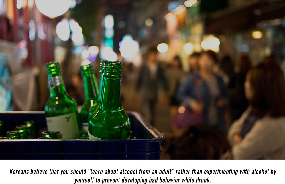 """Koreans believe that you should """"learn about alcohol from an adult"""" rather than experimenting with alcohol by yourself to prevent developing bad behavior while drunk."""