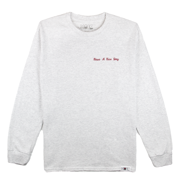 HAVE A NICE DAY LONG SLEEVE (ASH)