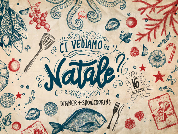 Ci Vediamo per Natale - Dinner & Cooking Show