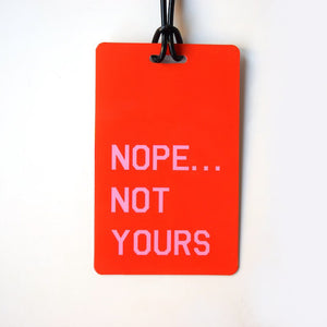 Luggage Tag - Nope not yours