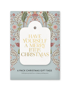 "Gift Tags 6 pack ""Have Yourself A Merry Little Christmas"""