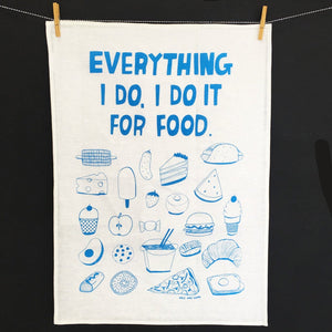 Everything I Do Tea Towel