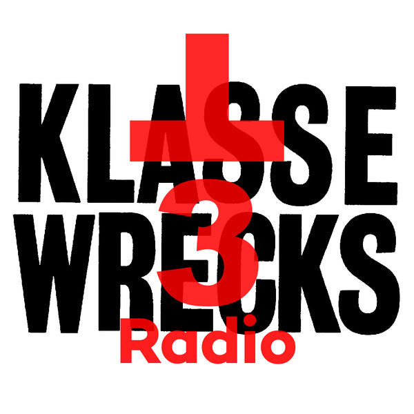 T3 Radio #6 - KLASSE WRECKS (MR.HO)