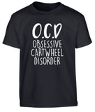 Gymnastics OCD T Shirt (Obsessive Cartwheel Disorder) -Pink, Black,Blue , Green