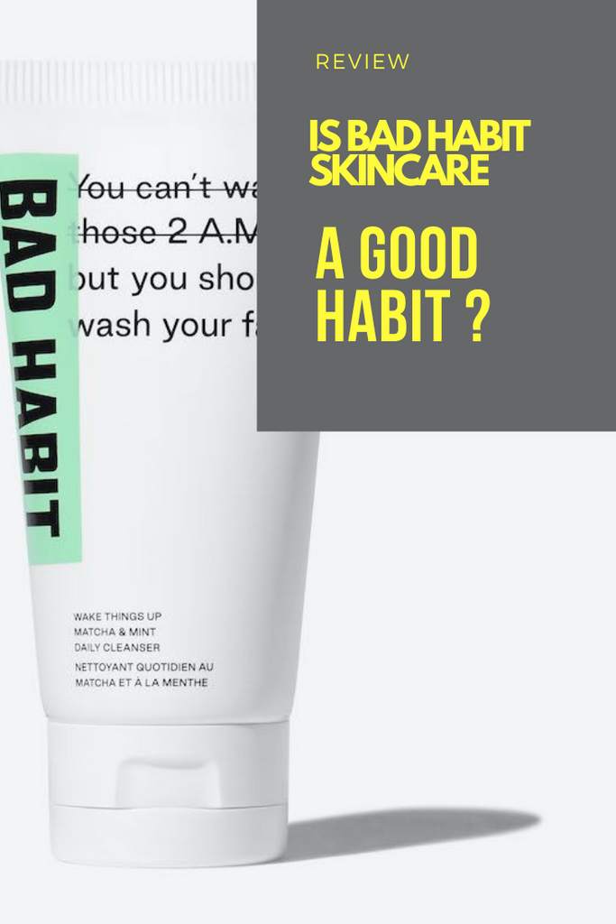 Bad Habits : Your new skincare go-to brand ?