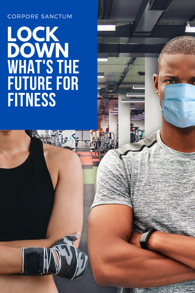 Fitness Apocalypse? | The Future of fitness after Lockdown