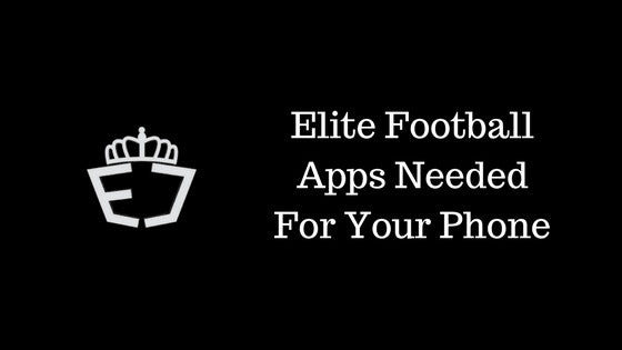 Elite Football Apps Needed For Your Phone