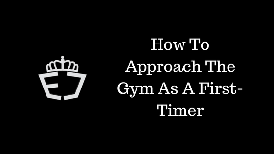How To Approach The Gym As A First-Timer