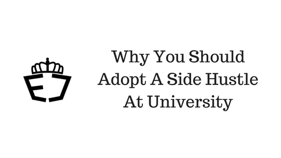 Why You Should Adopt A Side Hustle At University