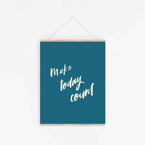 Print: Make Today Count