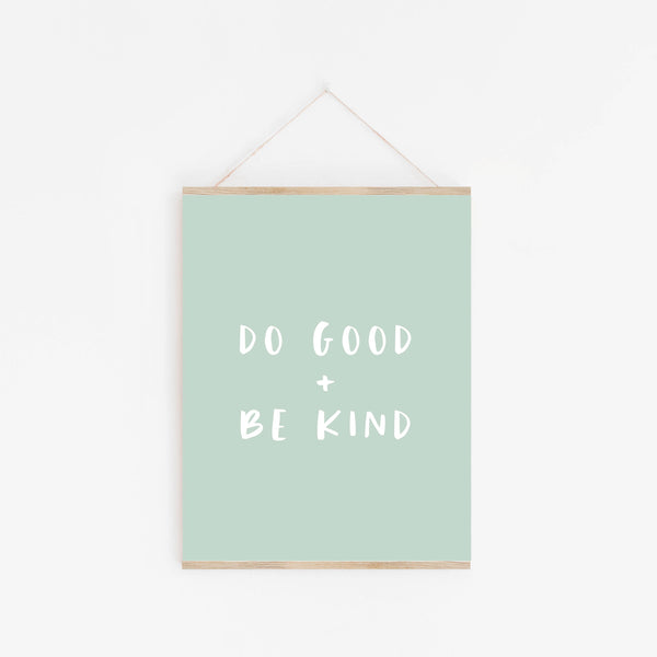 Print: Do Good And Be Kind