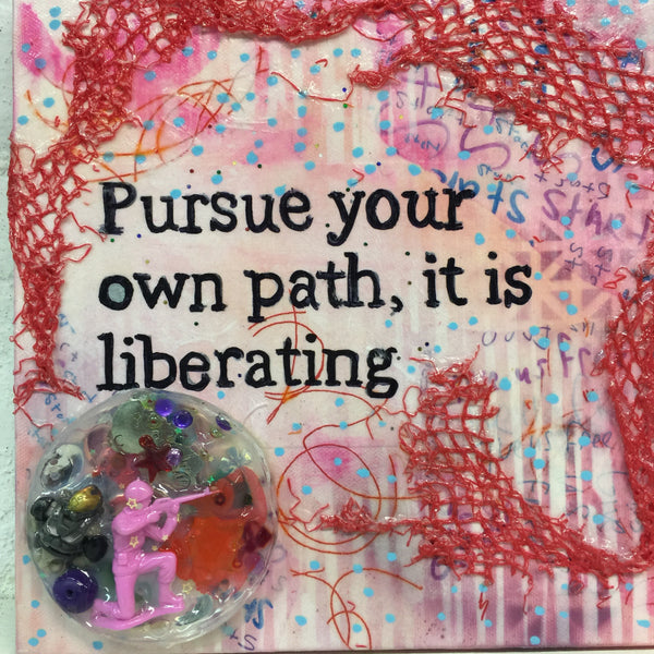 Pursue Your Own Path