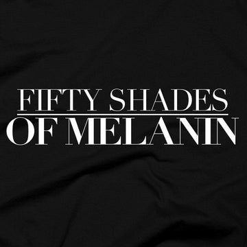 Fifty Shades of Melanin (blk) Tee