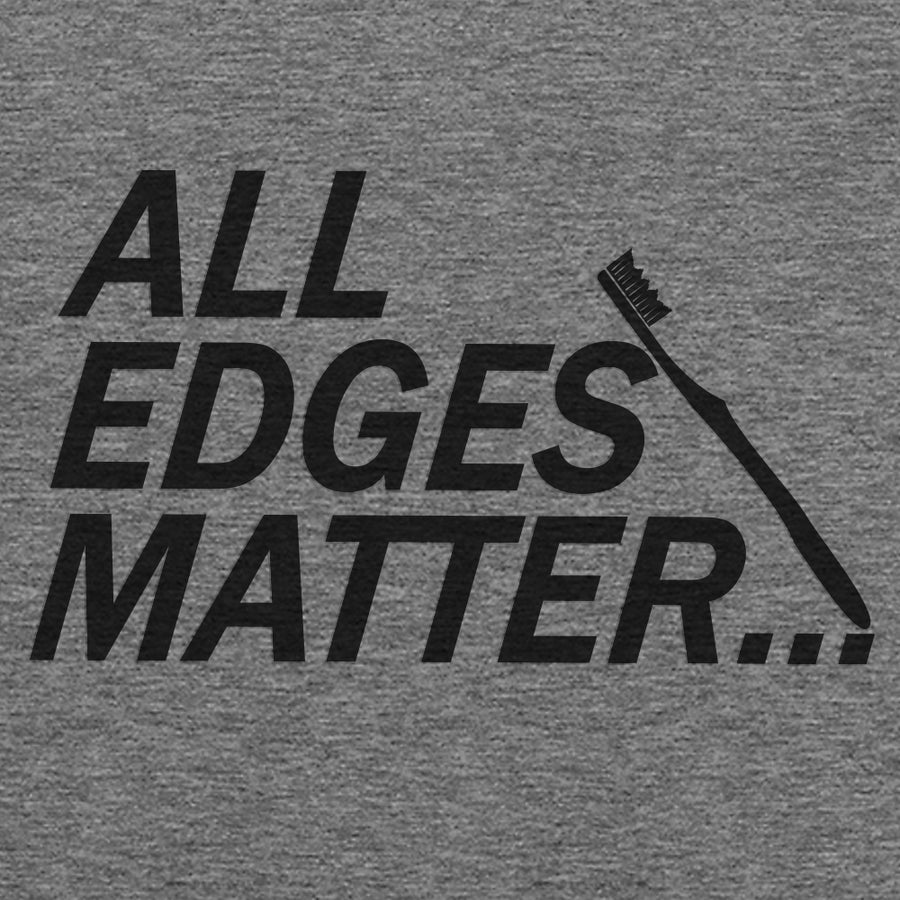 All Edges Matter Tee