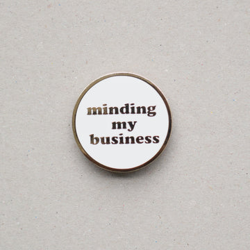 Minding My Business hard enamel pin- she illustrates