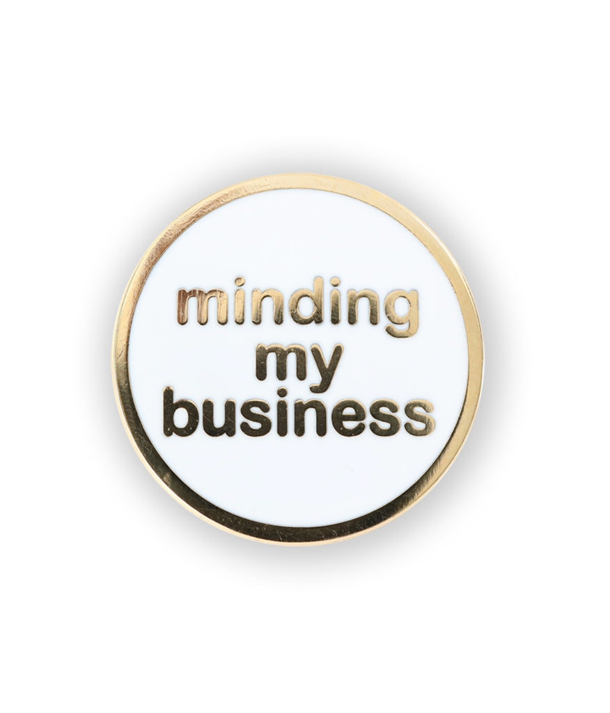 Minding My Business Pin