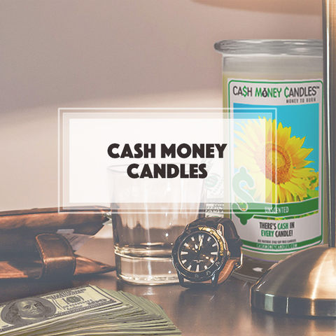 Cash Money Candles - Cash In Candles!