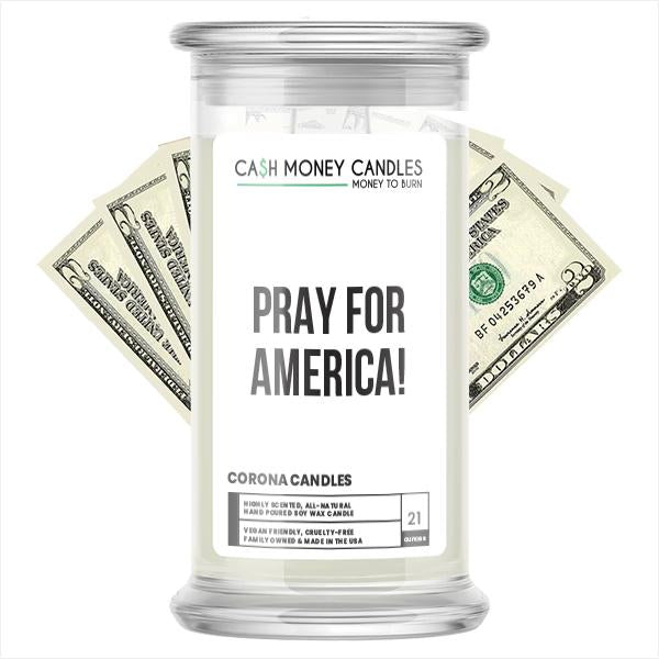 PRAY FOR AMERICA! Cash Money Candle