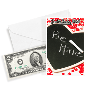 Be Mine Cash Greeting Card - BathBombs.Com