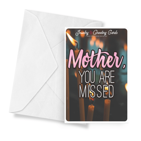 Mother, You Are So Missed Jewelry Greeting Card - BathBombs.Com
