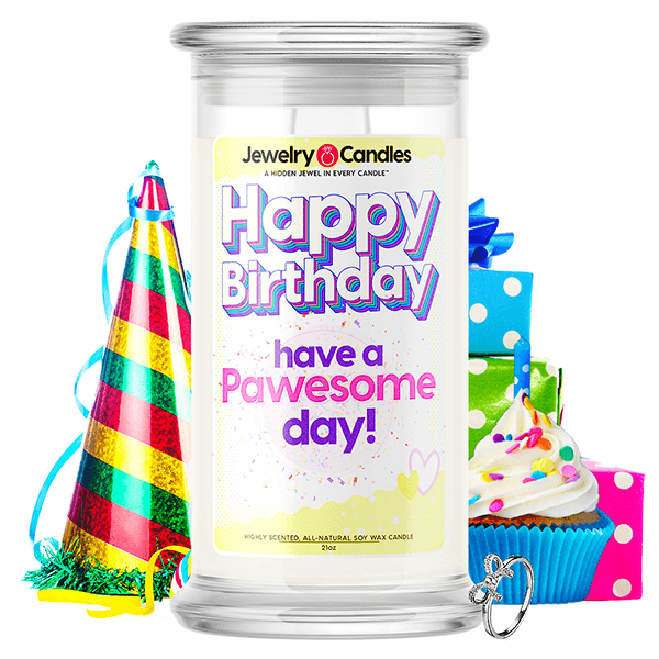 Happy Birthday have a Pawesome Day! Happy Birthday Jewelry Candle - BathBombs.Com