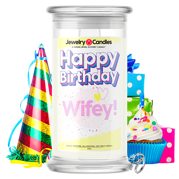 Happy Birthday Wifey! Happy Birthday Jewelry Candle - BathBombs.Com