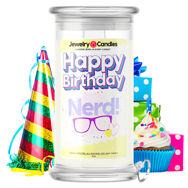 Happy Birthday Nerd! Happy Birthday Jewelry Candle - BathBombs.Com