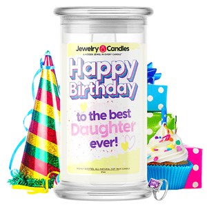 Happy Birthday to the Best Daughter Ever! Happy Birthday Jewelry Candle - BathBombs.Com