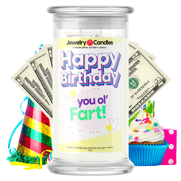 Happy Birthday you ol' Fart! Happy Birthday Cash Money Candle - BathBombs.Com