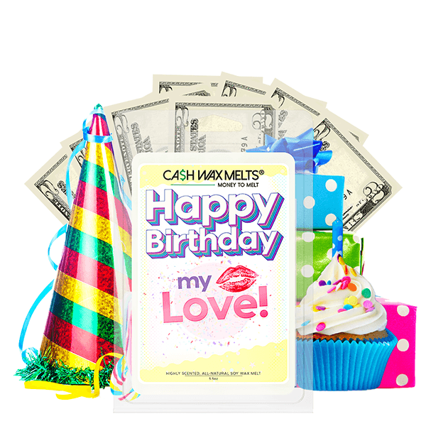 Happy Birthday My Love! Happy Birthday Cash Wax Melt - BathBombs.Com