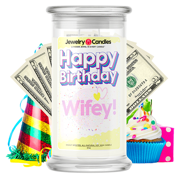 Happy Birthday Wifey! Happy Birthday Cash Money Candle - BathBombs.Com