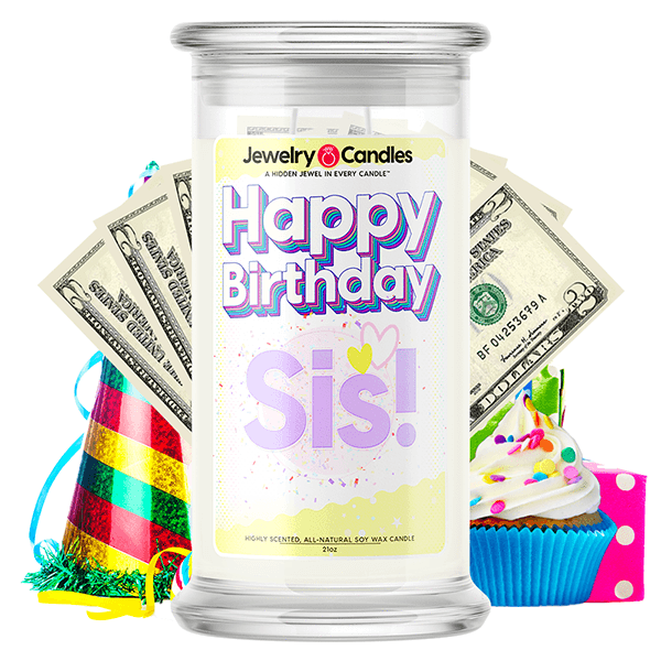 Happy Birthday Sis! Happy Birthday Cash Money Candle - BathBombs.Com