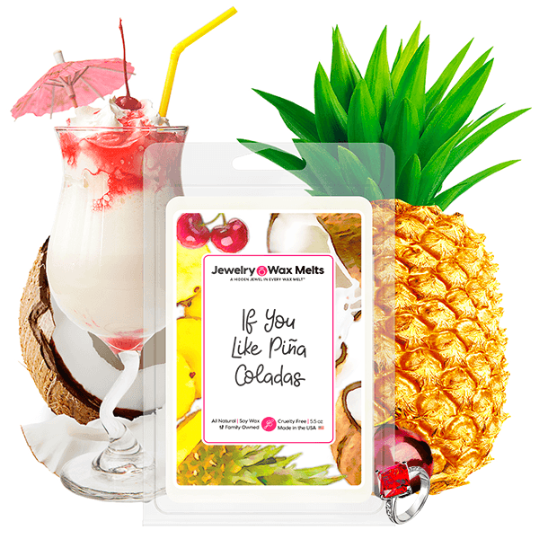 If You Like Piña Coladas! Jewelry Wax Melt - BathBombs.Com
